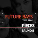 Pieces - Bruno B (Future Bass, Trap, EDM)