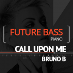 Call Upon Me - Bruno B (Future Bass, Piano)